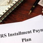 A Guide to IRS Tax Installment Agreements